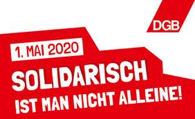DGB Logo zum 1. Mai 2020: Solidarisch ist man nicht alleine Tag der Arbeit Erster Mai